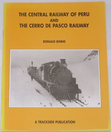 The Central Railway of Peru and the Cerro De Pasco Railway, by Donald Binns